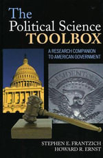 The Political Science Toolbox : A Research Companion to American Government - Stephen E. Frantzich