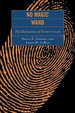No Magic Wand : The Idealization of Science in Law - David S. Caudill