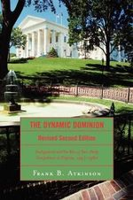 The Dynamic Dominion : Realignment and the Rise of Two-party Competition in Virginia, 1945-1980 - Frank B. Atkinson