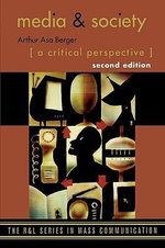 Media and Society : A Critical Perspective - Arthur Asa Berger