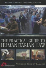 The Practical Guide to Humanitarian Law - Francoise Bouchet-Saulnier