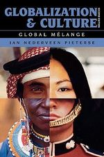 Globalization and Culture : Global Melange - Jan Nederveen Pieterse