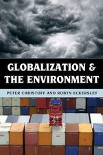 Globalization and the Environment : Transformative Approaches to Research, Policy and ... - Peter Christoff