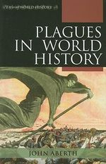 Plagues in World History : Exploring World History - John Aberth