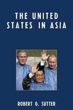 The United States in Asia - Robert G. Sutter
