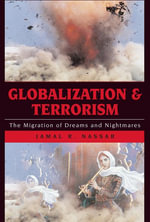 Globalization and Terrorism : The Migration of Dreams and Nightmares - Jamal R. Nassar
