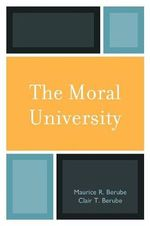The Moral University - Maurice R. Berube