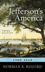 Jefferson's America, 1760-1815 - Norman K. Risjord
