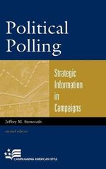 Political Polling : Strategic Information in Campaigns - Jeffrey M. Stonecash