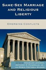 Same-Sex Marriage and Religious Liberty : Emerging Conflicts