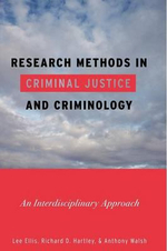 Research Methods in Criminal Justice and Criminology : An Interdisciplinary Approach - Lee Ellis