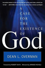 A Case for the Existence of God - Dean L. Overman