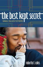 The Best Kept Secret : Single Black Fathers - Roberta L. Coles