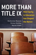 More Than Title IX : How Equity in Education has Shaped the Nation - Katherine Hanson