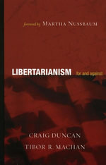 Libertarianism : For and Against - Tibor R. Machan