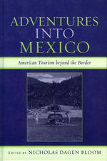Adventures into Mexico : American Tourism beyond the Border
