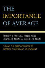The Importance of Average : Playing the Game of School to Increase Success and Achievement - Stephen Farenga