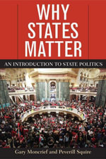 Why States Matter : An Introduction to State Politics - Gary Moncrief