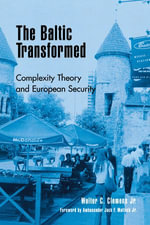 The Baltic Transformed : Complexity Theory and European Security - Walter C., Jr. Clemens