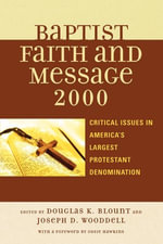 The Baptist Faith and Message 2000 : Critical Issues in America's Largest Protestant Denomination