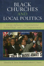 Black Churches and Local Politics : Clergy Influence, Organizational Partnerships, and Civic Empowerment