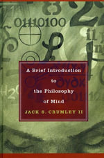 A Brief Introduction to the Philosophy of Mind - Jack S., II Crumley
