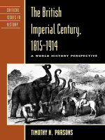 The British Imperial Century, 1815-1914 : A World History Perspective - Timothy Parsons