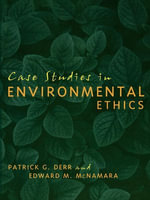 Case Studies in Environmental Ethics - Patrick Derr