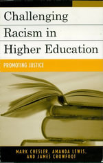 Challenging Racism in Higher Education : Promoting Justice - Mark Chesler