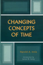 Changing Concepts of Time - Harold A. Innis