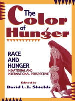 The Color of Hunger : Race and Hunger in National and International Perspective