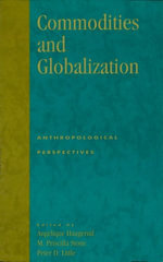 Commodities and Globalization : Anthropological Perspectives