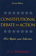 Constitutional Debate in Action : Civil Rights and Liberties - H. L. Pohlman