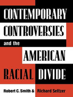 Contemporary Controversies and the American Racial Divide - Robert C. Smith