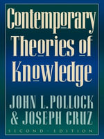 Contemporary Theories of Knowledge - John L. Pollock