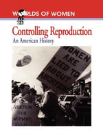 Controlling Reproduction : An American History