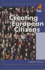 Creating European Citizens - Willem Maas