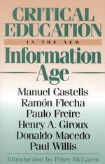 Critical Education in the New Information Age - Henry A. Giroux