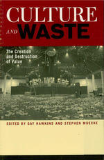 Culture and Waste : The Creation and Destruction of Value
