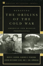 Debating the Origins of the Cold War : American and Russian Perspectives - Ralph B. Levering