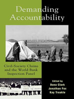 Demanding Accountability : Civil Society Claims and the World Bank Inspection Panel