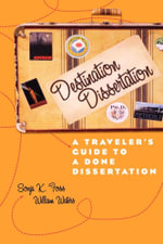 Destination Dissertation : A Traveler's Guide to a Done Dissertation - Sonja K. Foss