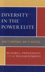 Diversity in the Power Elite : How it Happened, Why it Matters - Richard L. Zweigenhaft