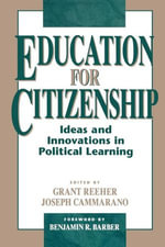 Education for Citizenship : Ideas and Innovations in Political Learning