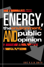 Energy, the Environment, and Public Opinion - Eric R.A.N. Smith