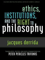 Ethics, Institutions, and the Right to Philosophy - Jacques Derrida