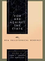 For and Against the State : New Philosophical Readings