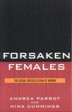 Forsaken Females : The Global Brutalization of Women - Andrea Parrot