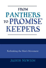 From Panthers to Promise Keepers : Rethinking the Men's Movement - Judith Newton