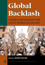 Global Backlash : Citizen Initiatives for a Just World Economy
